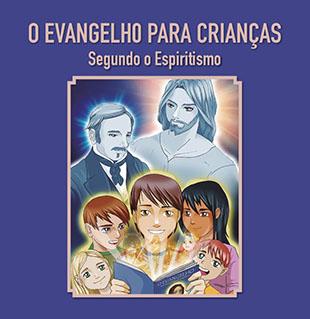 O Evangelho para crianças segundo o Espiritismo