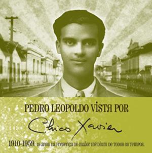Pedro Leopoldo vista por Chico Xavier — 1910 | 1959. 49 anos da presença do maior médium de todos os tempos
