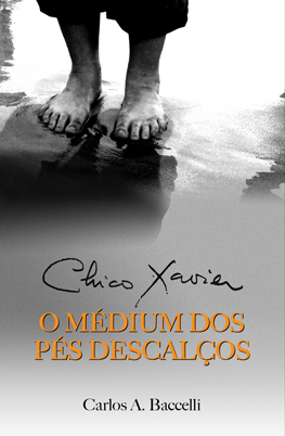 Chico Xavier — O médium dos pés descalços