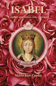 Isabel – A mulher que reinou com o coração