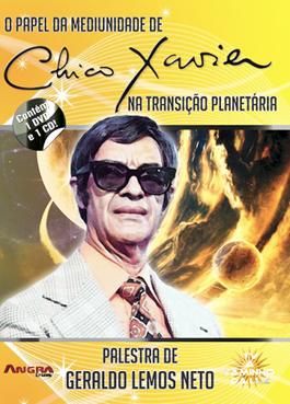 O papel da mediunidade de Chico Xavier na transição planetária - Palestra de Geraldo Lemos Neto